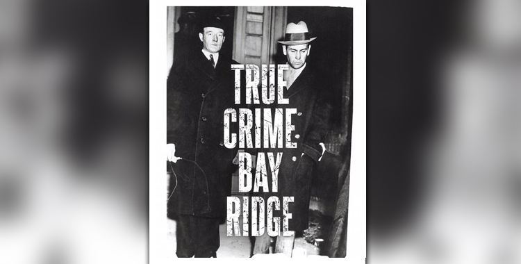 true crime bay ridge